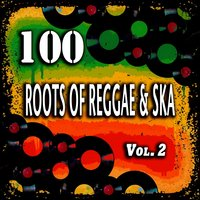 100 Roots of Reggae & Ska, Vol. 2 — сборник