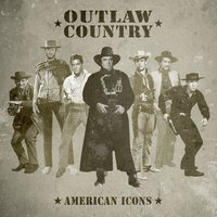 Outlaw Country - American Icons — сборник