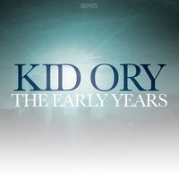The Early Years — Kid Ory