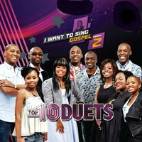 I Want To Sing Gospel 2: Top 10 Duets — I Want To Sing Gospel 2