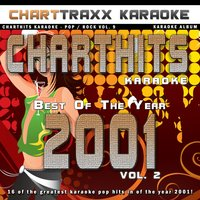 Charthits Karaoke : The Very Best of the Year 2001, Vol. 2 — Charttraxx Karaoke