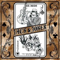 Jack & Joker — The Mods