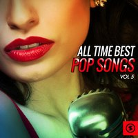 All Time Best Pop Songs, Vol. 5 — сборник