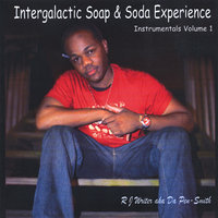 Intergalactic Soap & Soda Experience Instrumentals, Vol. 1 — Rj Writer Aka Da Pen-smith