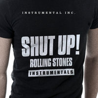 Shut Up! - Rolling Stones Instrumentals — The Instrumental Orchestra, Instrumental Inc.