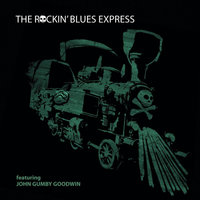 The Rockin' Blues Express (feat. John Gumby Goodwin) — The Rockin' Blues Express