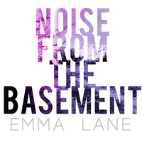 Noise from the Basement — Emma Lane
