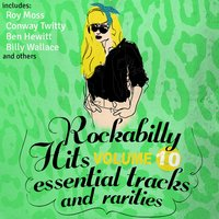 Rockabilly Hits, Essential Tracks and Rarities, Vol. 10 — сборник