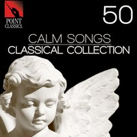 50 Calm Songs: Classical Collection — Frederick Delius, ALESSANDRO STRADELLA