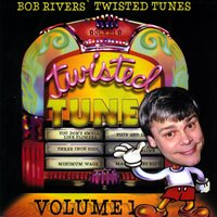 Best Of Twisted Tunes Vol. 1 — Bob Rivers