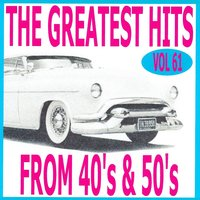 The Greatest Hits from 40's and 50's, Vol. 61 — сборник