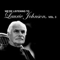 We're Listening to Laurie Johnson, Vol. 3 — Laurie Johnson