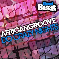 Do Crazy Nights — AfricanGroove