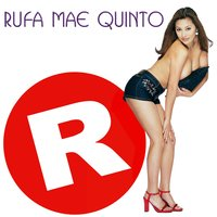 Rated R — Rufa Mae Quinto