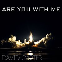 Are You With Me — David Carter