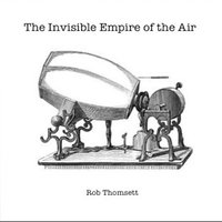 The Invisible Empire of the Air — Rob Thomsett