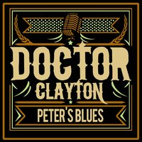 Peter's Blues — Doctor Clayton