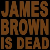 James Brown Is Dead 2007 — Rave Style, DJ Generic