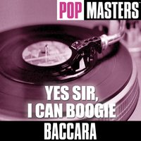 Pop Masters: Yes Sir, I Can Boogie — Baccara