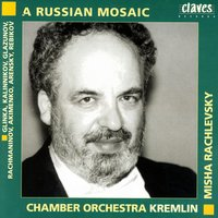 A Russian Mosaic — Chamber Orchestra Kremlin, Misha Rachlevsky