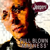 Madness — Full Blown