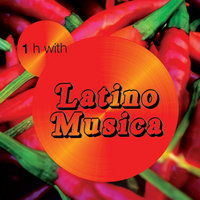 One Hour With Latino Musica — Latino Musica