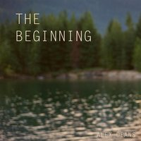 The Beginning — Alex Deans