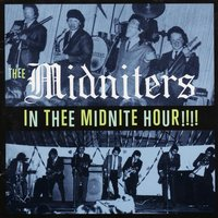 In Thee Midnite Hour!!!! — Thee Midniters