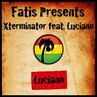 Fatis Presents Xterminator Featuring Luciano — Luciano