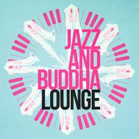 Jazz and Buddha Lounge — Buddha Lounge