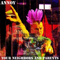 Annoy Your Neighbors and Parents — сборник