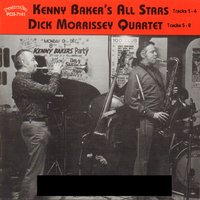 Kenny Baker's All Stars and Dick Morrissey Quartet — Kenny Baker, Dick Morrissey, Kenny Baker and Dick Morrissey