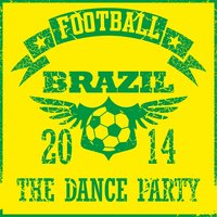 Football Brazil 2014 - The Dance Party — сборник