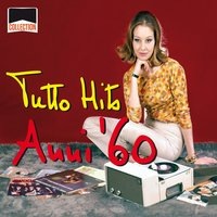 Collection: Tutto Hits Anni '60 — Artisti Vari.