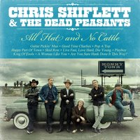 All Hat and No Cattle — Chris Shiflett & The Dead Peasants