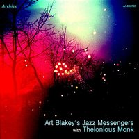 Art Blakey's Jazz Messengers with Thelonious Monk - EP — Thelonious Monk, Art Blakey's Jazz Messengers