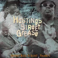 Hastings Street Grease - Detroit Blues Is Alive! - Vol. 1 — сборник