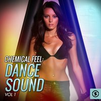 Chemical Feel: Dance Sound, Vol. 1 — сборник