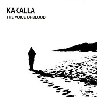 The Voice of Blood — Kakalla