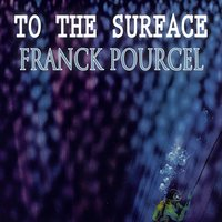 To The Surface — Franck Pourcel