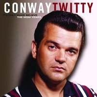 It's Only Make Believe/The MGM Years — Conway Twitty