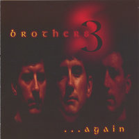 Brothers 3. . .Again — Brothers 3