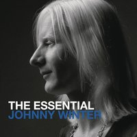 The Essential Johnny Winter — Johnny Winter