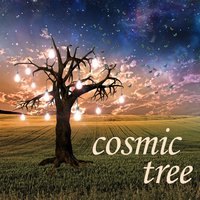Cosmic Tree — Yoga, Yoga Tribe, Music For Absolute Sleep
