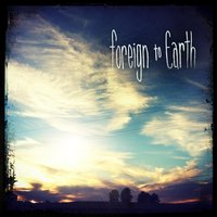 Foreign to Earth EP — Foreign to Earth