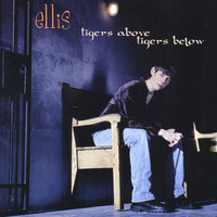 Tigers Above Tigers Below — Ellis
