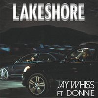 Lakeshore — Donnie, Jay Whiss