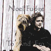 To and Fro — Noel Fudge