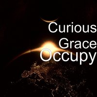 Occupy — Curious Grace