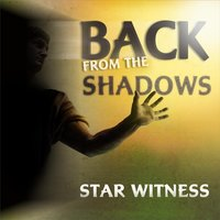 Back from the Shadows — Star Witness
